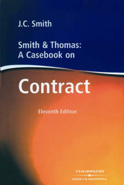 Smith and Thomas: A Casebook on Contract by J.C. Smith image