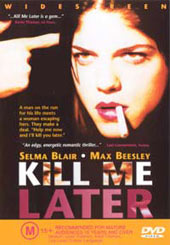 Kill Me Later on DVD