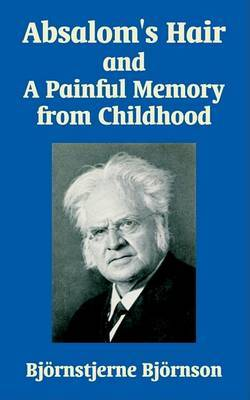 Absalom's Hair and a Painful Memory from Childhood by Bjornstjerne Bjornson image