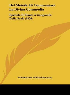 del Metodo Di Commentare La Divina Commedia: Epistola Di Dante a Cangrande Della Scala (1856) by Giambattista Giuliani Somasco image