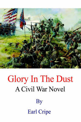 Glory In The Dust by Earl Cripe