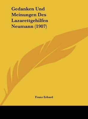 Gedanken Und Meinungen Des Lazarettgehilfen Neumann (1907)