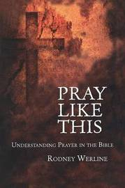 Pray Like This by Rodney Alan Werline image