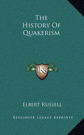 The History of Quakerism by Elbert Russell