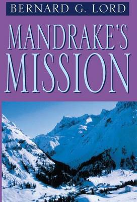 Mandrake's Mission by Bernard G Lord