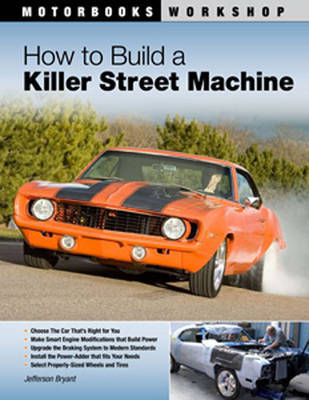 How to Build a Killer Street Machine by Jefferson Bryant