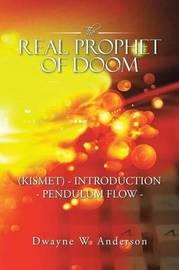 The Real Prophet of Doom (Kismet) - Introduction - Pendulum Flow - by Dwayne W Anderson