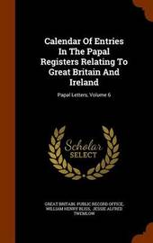 Calendar of Entries in the Papal Registers Relating to Great Britain and Ireland