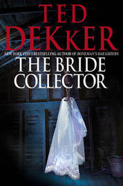 The Bride Collector by Ted Dekker image