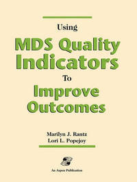 Using Mds Quality Indicators to Improve Outcomes by Marilyn Rantz