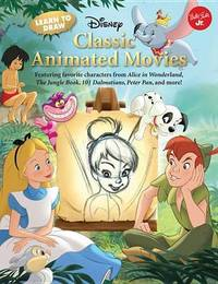 Learn to Draw Disney's Classic Animated Movies by Disney Storybook Artists