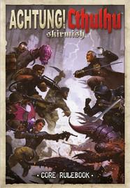 Achtung! Cthulhu RPG: Skirmish - Core Rulebook