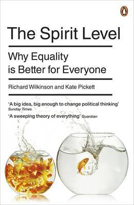 The Spirit Level: Why Equality Is Better For Everyone by Kate Pickett