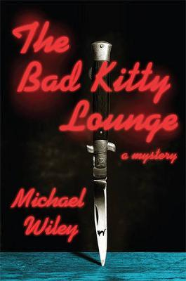 The Bad Kitty Lounge by Michael Wiley image
