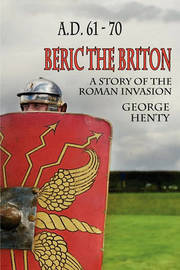 Beric the Briton by George A. Henty