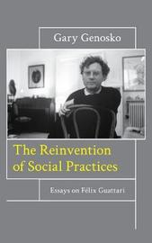 The Reinvention of Social Practices by Gary Genosko