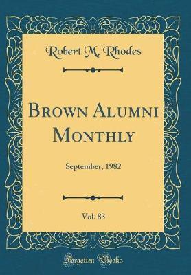 Brown Alumni Monthly, Vol. 83 by Robert M Rhodes