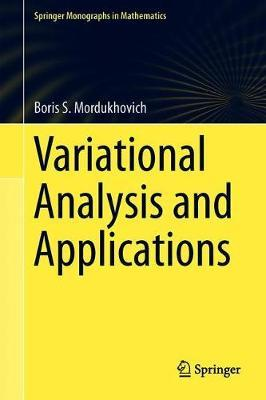 Variational Analysis and Applications by Boris S Mordukhovich