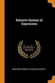 Delsarte System of Expression by Genevieve Stebbins