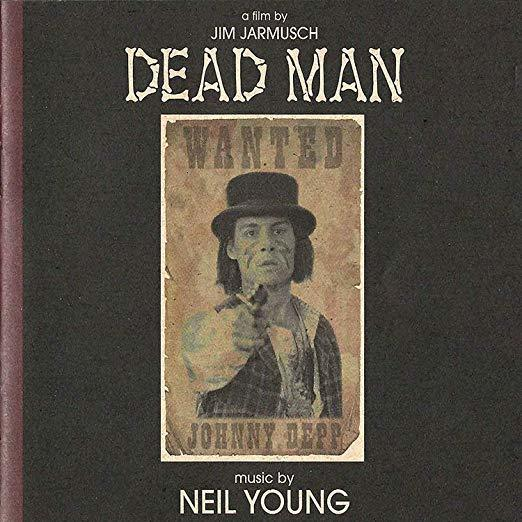 Dead Man: A Film By Jim Jarmusch(Music From And Inspired By The Motion Picture) by Neil Young