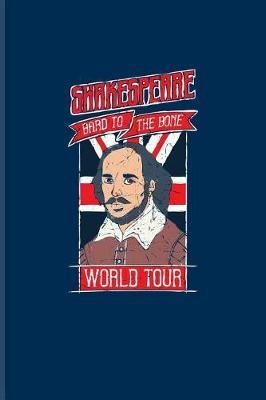 Shakespeare Bard to the Bone World Tour by Yeoys Bookworm