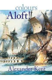 Colours Aloft! by Alexander Kent image