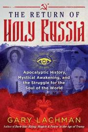 The Return of Holy Russia by Gary Lachman