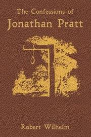 The Confessions of Jonathan Pratt by Robert Wilhelm