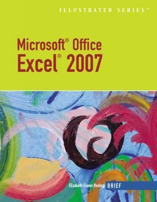 Microsoft Office Excel 2007: Illustrated Brief by Elizabeth Eisner Reding image