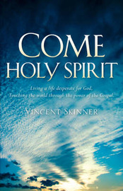 Come Holy Spirit by Vincent Skinner image