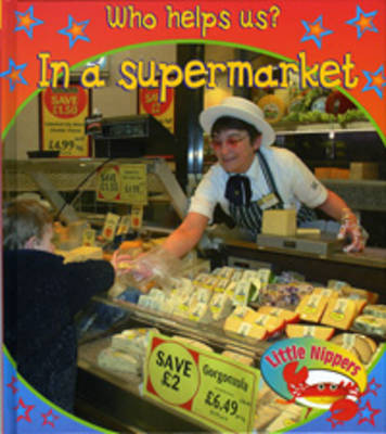 Little Nippers: Who Helps Us - in the Supermarket by Victoria Parker image