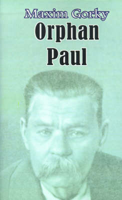 Orphan Paul by Maxim Gorky