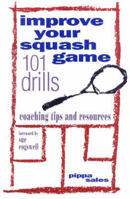 Improve Your Squash Game by Pippa Sales
