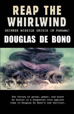 Reap the Whirlwind by De Bono Douglas