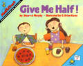 Give Me Half! by Stuart J Murphy