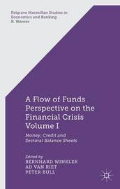 A Flow-of-Funds Perspective on the Financial Crisis Volume I