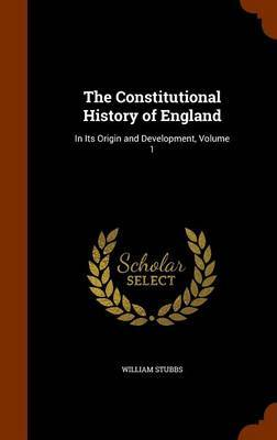 The Constitutional History of England by William Stubbs image