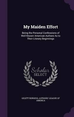 My Maiden Effort by Gelett Burgess image