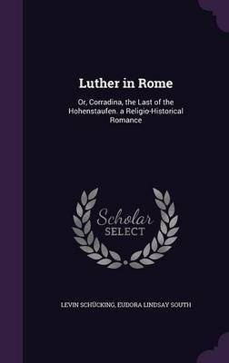 Luther in Rome by Levin Schucking