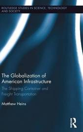The Globalization of American Infrastructure by Matthew Heins