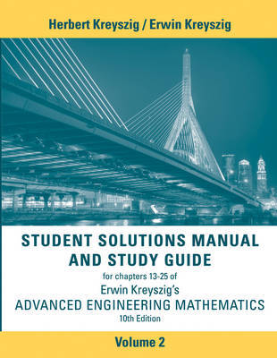 Student Solutions Manual Advanced Engineering Mathematics, Volume 2 by Erwin Kreyszig