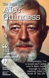 The Delaplaine Alec Guinness - His Essential Quotations by Andrew Delaplaine image