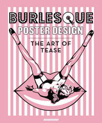 Burlesque Poster Design: The Art of Tease by Chaz Royal image