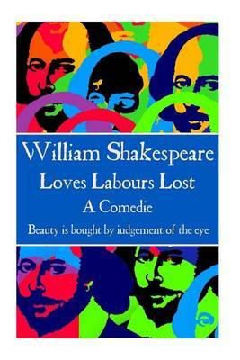 William Shakespeare - Loves Labours Lost by William Shakespeare