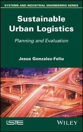 Sustainable Urban Logistics by Jesus Gonzalez-Feliu