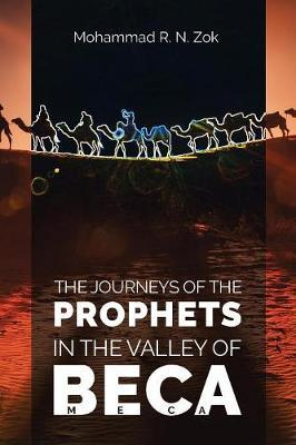 The Journeys of the Prophets by Mohammad R N Zok