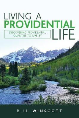 Living a Providential Life by Bill Winscott image
