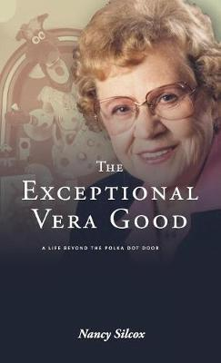The Exceptional Vera Good by Nancy Silcox