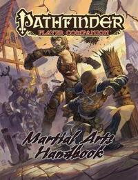 Pathfinder Player Companion: Martial Arts Handbook by Paizo Staff