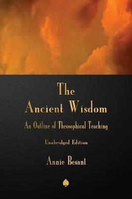 The Ancient Wisdom by Annie Besant image